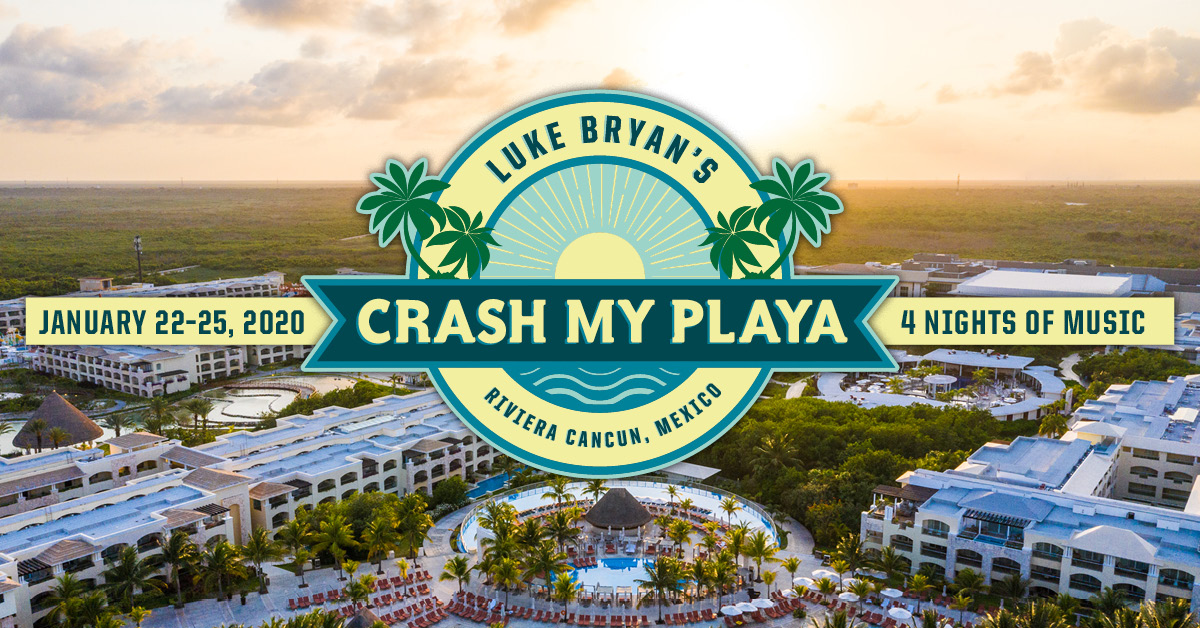 Luke Bryan Summer Tour 2020 Packages   Luke Bryan's Crash My Playa Riviera Maya, Mexico 2019